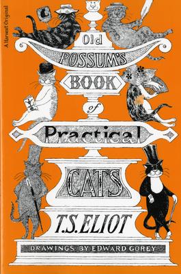 Old Possum's Book of Practical Cats - Eliot, T S, Professor
