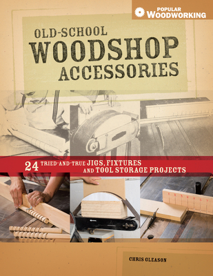 Old-School Woodshop Accessories - Gleason, Chris