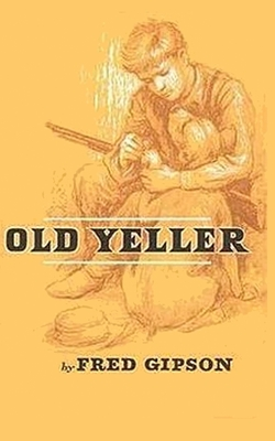 Old Yeller - Gipson, Fred, and Sloan, Sam (Introduction by)
