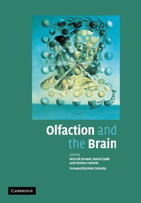 Olfaction and the Brain - Brewer, Warrick J. (Editor), and Castle, David (Editor), and Pantelis, Christos (Editor)