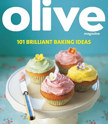 Olive: 101 Brilliant Baking Ideas - Ratcliffe, Janine