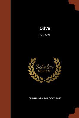 Olive - Craik, Dinah Maria Mulock
