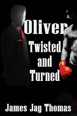 Oliver Twisted and Turned - Thomas, James Jay