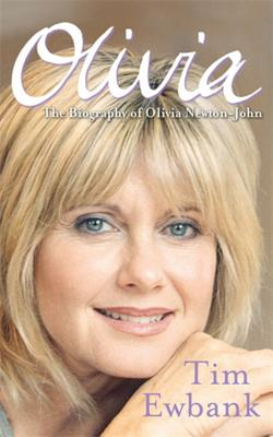 Olivia: The Biography of Olivia Newton-John - Ewbank, Tim