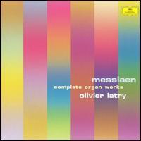 Olivier Messiaen: Complete Organ Works - Olivier Latry (organ)