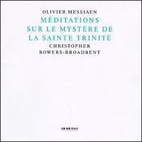 Olivier Messiaen: Méditations sur le Mystère de la Sainte Trinité - Christopher Bowers-Broadbent (organ)