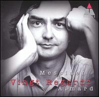 Olivier Messiaen: Vingt Regards sur l'Enfant-Jésus - Pierre-Laurent Aimard (piano)