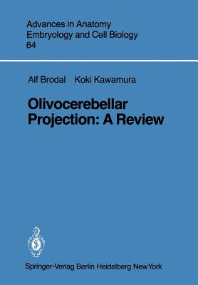Olivocerebellar Projection: A Review - Brodal, A, and Kawamura, K