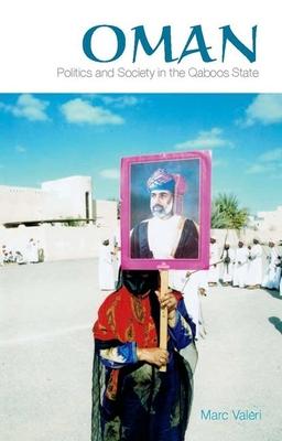 Oman: Politics and Society in the Qaboos State - Valeri, Marc, Professor