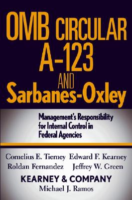 OMB Circular A-123 and Sarbanes-Oxley: Management's Responsibility for Internal Control in Federal Agencies - Tierney, Cornelius E, CPA