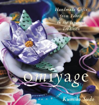 Omiyage: Handmade Gifts from Fabric in the Japanese Tradition - Sudo, Kumiko