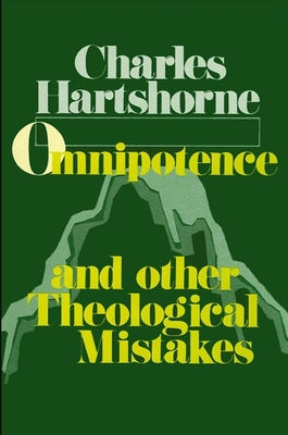 Omnipotence and Other Theological Mistakes - Hartshorne, Charles