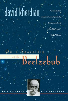 On a Spaceship with Beelzebub: By a Grandson of Gurdjieff - Kherdian, David