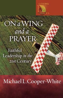 On a Wing and a Prayer - Cooper-White, Michael L
