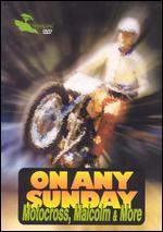 On Any Sunday: Motocross, Malcolm & More - Dana Brown