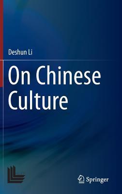 On Chinese Culture - Li, Deshun