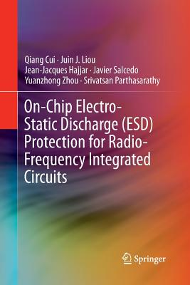On-Chip Electro-Static Discharge (Esd) Protection for Radio-Frequency Integrated Circuits - Cui, Qiang, and Liou, Juin J, and Hajjar, Jean-Jacques
