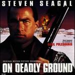 On Deadly Ground [Original Soundtrack]