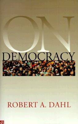 On Democracy - Dahl, Robert Alan