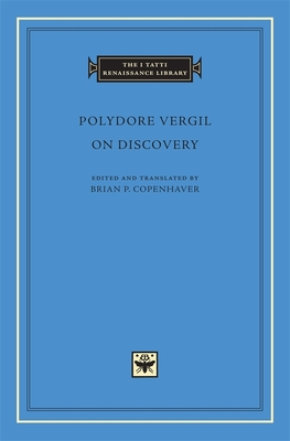 On Discovery - Vergil, Polydore, and Copenhaver, Brian P (Translated by)