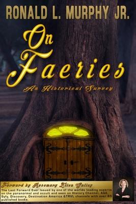 On Faeries: An Historical Survey - Murphy Jr, Ronald L