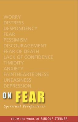 On Fear: Spiritual Perspectives - Steiner, Rudolf