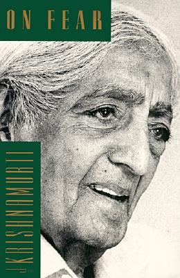 On Fear - Krishnamurti, Jiddu
