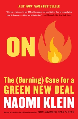 On Fire: The (Burning) Case for a Green New Deal - Klein, Naomi