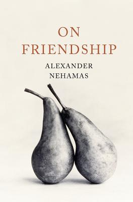 On Friendship - Nehamas, Alexander
