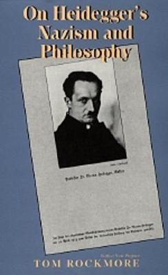 On Heidegger's Nazism and Philosophy - Rockmore, Tom, and Rockmore