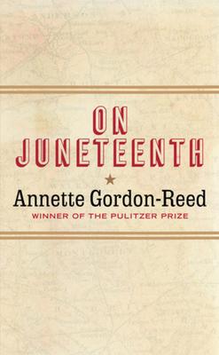 On Juneteenth - Gordon-Reed, Annette