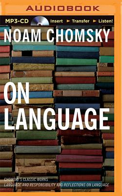 "On Language: Chomsky's Classic Works ""Language and Responsibility"" and ""Reflections on Language"" - Chomsky, Noam"