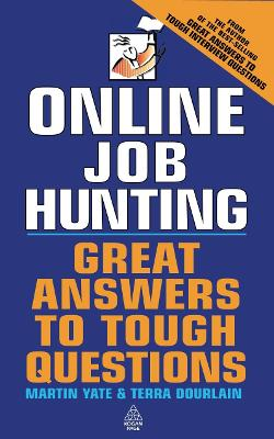 On-line Job Hunting: Great Answers to Tough Questions - Yate, Martin John, and Dourlain, Terra