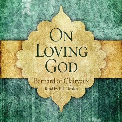 On Loving God - Bernard of Clairvaux, Saint