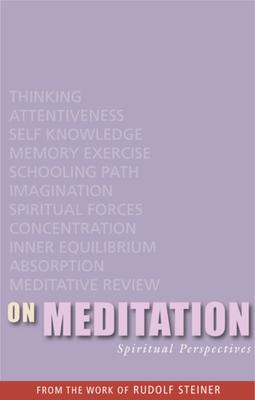 On Meditation: Spiritual Perspectives - Steiner, Rudolf