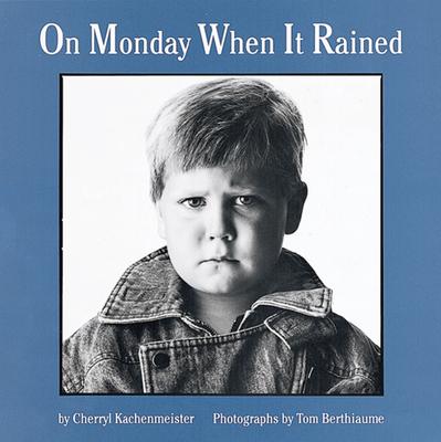 On Monday When It Rained - Kachenmeister, Cherryl