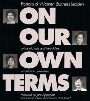 On Our Own Terms - Enkelis, Liane, and Olsen, Karen, and Applegate, Jane (Foreword by)