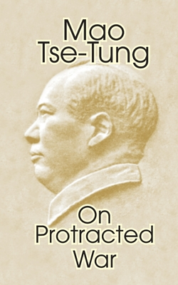 On Protracted War - Tse-Tung, Mao