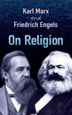 On Religion - Marx, Karl, and Engels, Friedrich