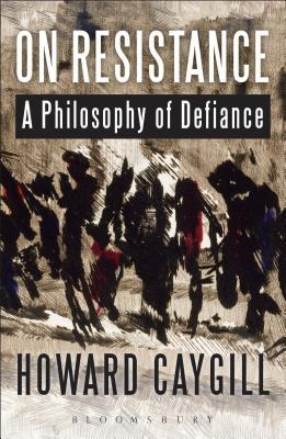On Resistance - Caygill, Howard, Professor