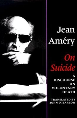 On Suicide: A Discourse on Voluntary Death - Amery, Jean