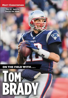On the Field With...Tom Brady - Christopher, Matt