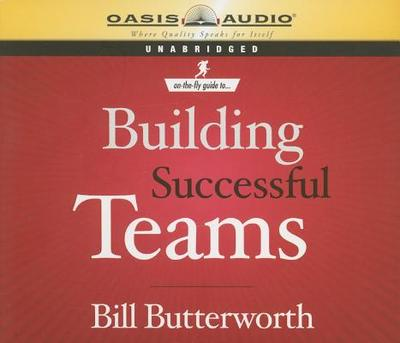 On the Fly Guide to Building Successful Teams - Butterworth, Bill