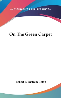 On the Green Carpet - Coffin, Robert P Tristram