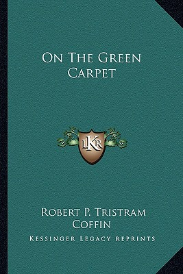 On the Green Carpet - Coffin, Robert P Tristram