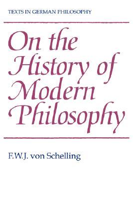 On the History of Modern Philosophy - Schelling, Friedrich Wilhelm Joseph