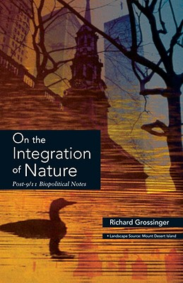 On the Integration of Nature: Post 9-11 Biopolitical Notes - Grossinger, Richard