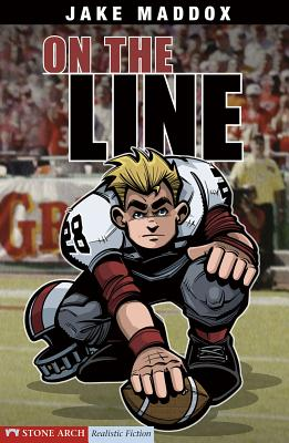 On the Line - Maddox, Jake, and Kreie, Chris, and Temple, Bob (Text by), and Evenson, Mary (Consultant editor)