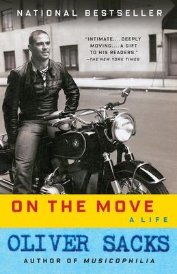 On the Move: A Life - Sacks, Oliver