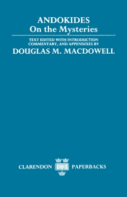 On the Mysteries - Andokides, and MacDowell, Douglas M (Editor), and Andocides